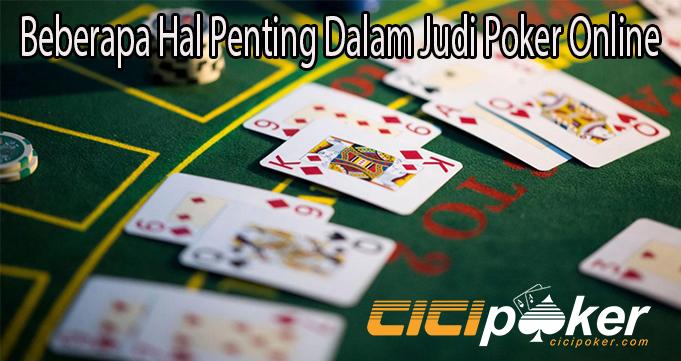 Beberapa Hal Penting Dalam Judi Poker Online