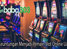 Inilah Keuntungan Menjadi Pemain Slot Online Uang Asli