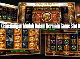 Kunci Kemenangan Mudah Dalam Bermain Game Slot Online